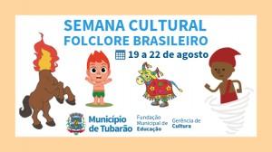 Semana Cultural em comemoração ao Folclore Brasileiro tem início nesta segunda-feira (19)